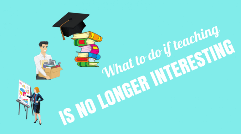 not interested in teaching